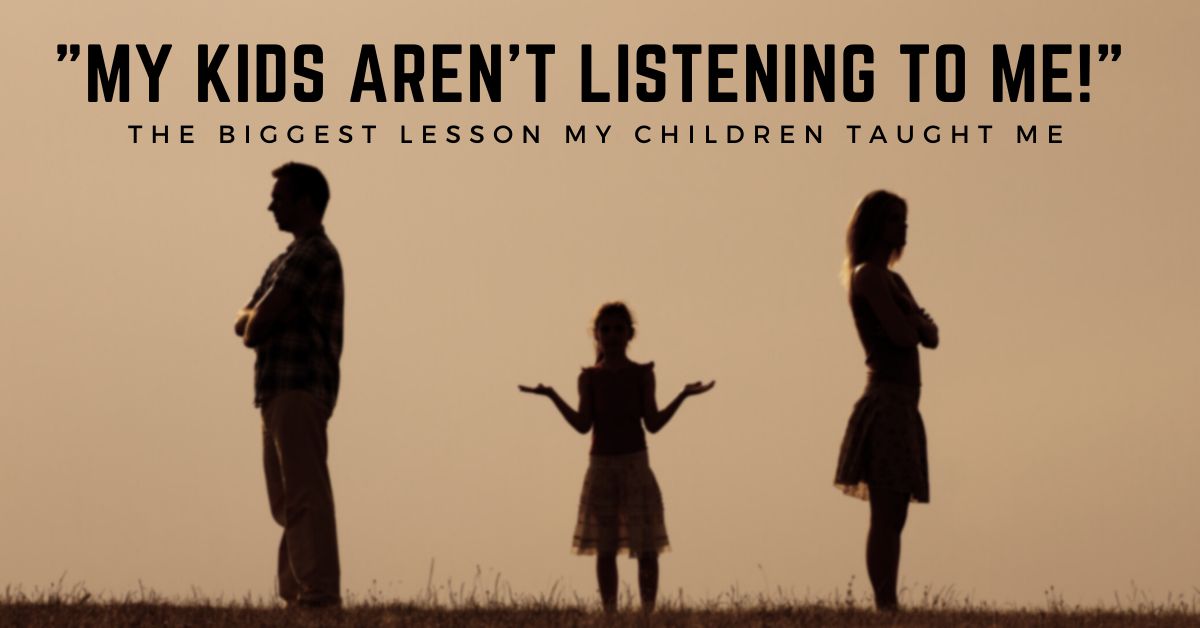 """""""My kids aren't listening to me"""" - lessons of parenting"""